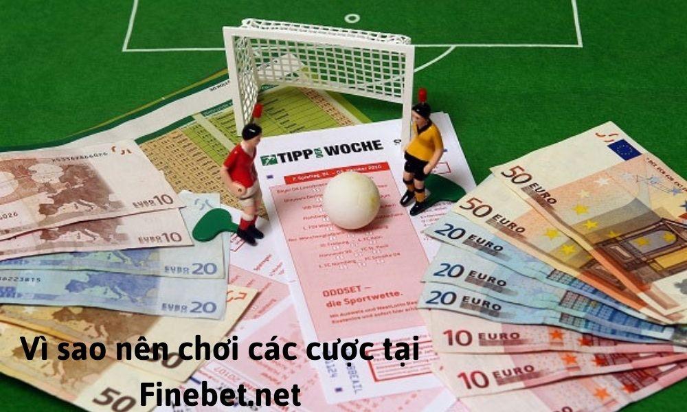Vì sao nên chơi các cược tại Finebet.net