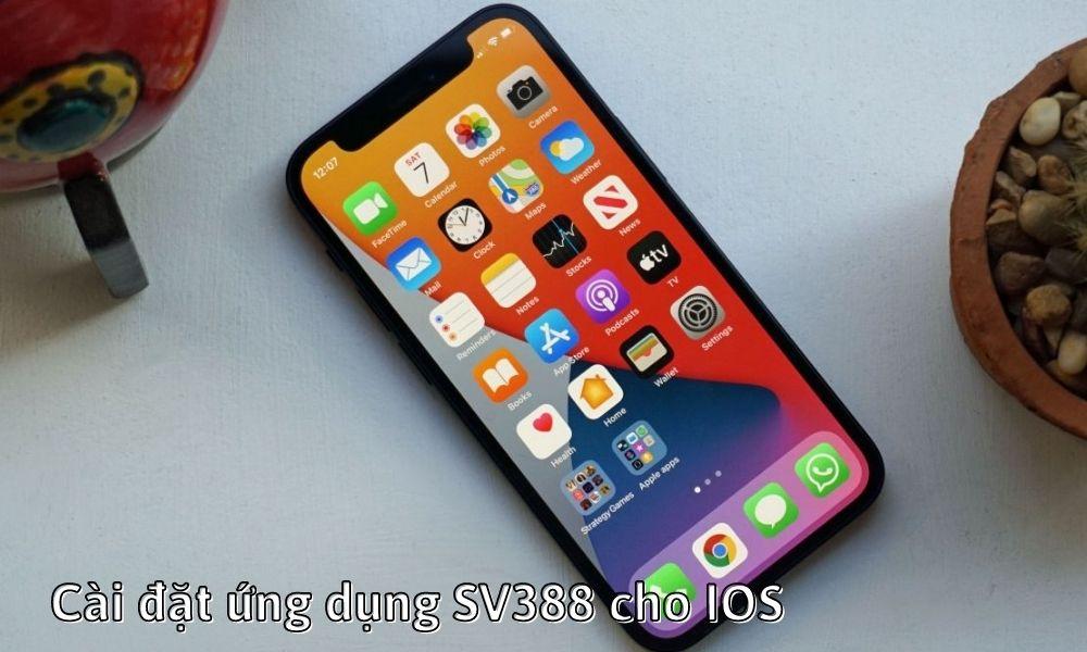 Cài đặt ứng dụng SV388 cho IOS