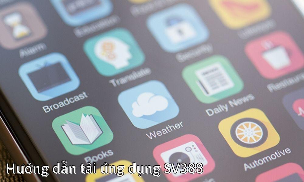 Hướng dẫn tải ứng dụng SV388