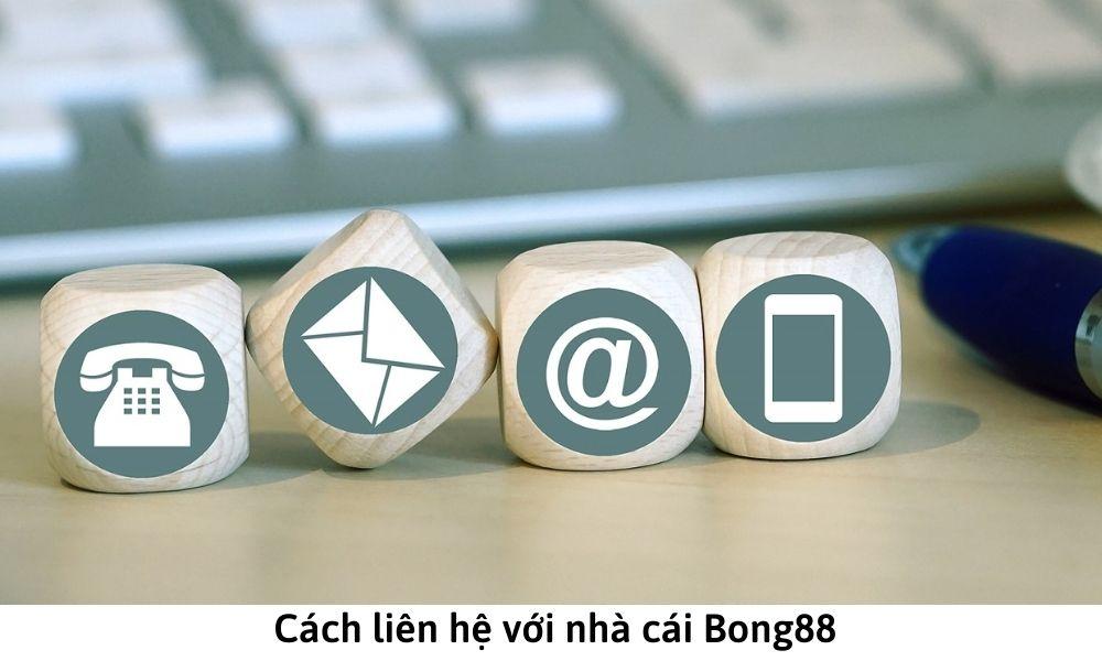 Cách liên hệ với nhà cái Bong88