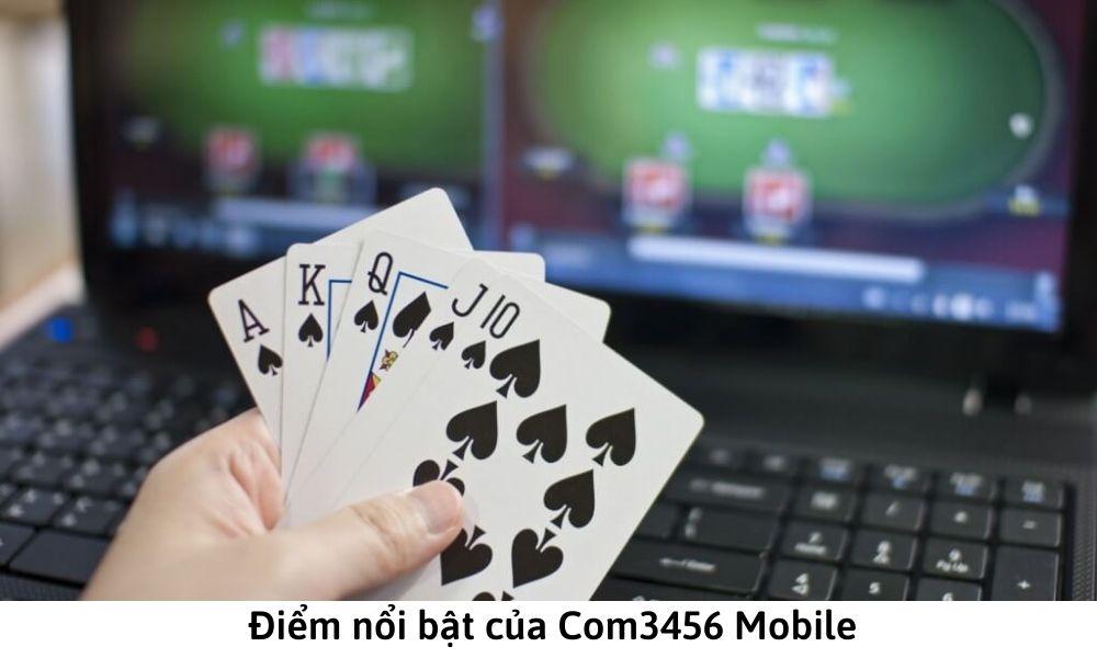 Điểm nổi bật của Com3456 Mobile