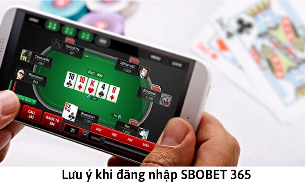 Lưu ý khi đăng nhập SBOBET 365