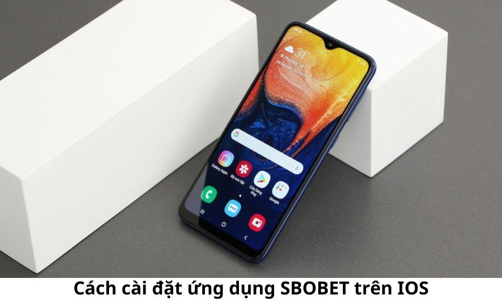 Cách cài đặt ứng dụng SBOBET trên IOS
